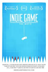 Indie Game : The Movie. Résumé